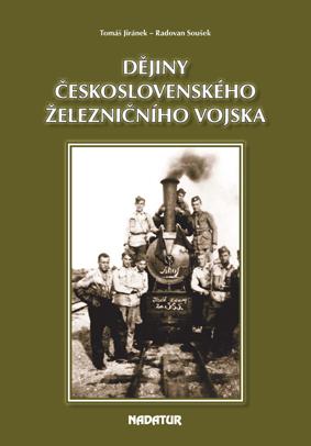 Dějiny československého železničního vojska - titulní strana